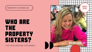 Who Are The Property Sisters: Helen Chorley's passion and talent - Who could have guessed?
