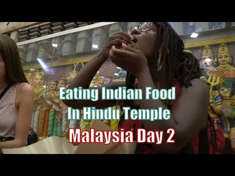 Eating Indian Food With Hands in Hindu Temples!! Malaysia Day 2