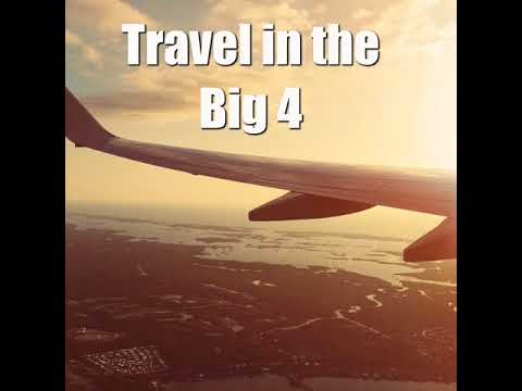 Travel in the Big 4