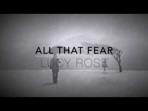Lucy Rose - All That Fear (Lyrics Video)