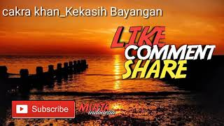 Lyrics//Lagu cakra khan terfavorit anak muda jaman sekarang _ KEKASIH BAYANGAN