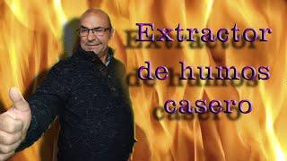 Extractor De Humos Casero Youtube