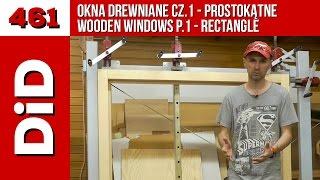 461. Drewniane okna cz.1 - prostokątne / Wooden windows p.1 - rectangle