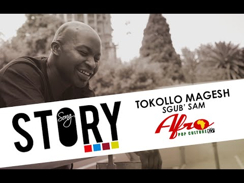 "Tokollo ""Magesh"" - Sgub' Sam SongStory"