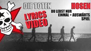 Die Toten Hosen - Du lebst nur einmal + Auswärtsspiel  (lyrics video)