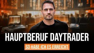 HAUPTBERUF DAYTRADER: So habe ich es geschafft!!