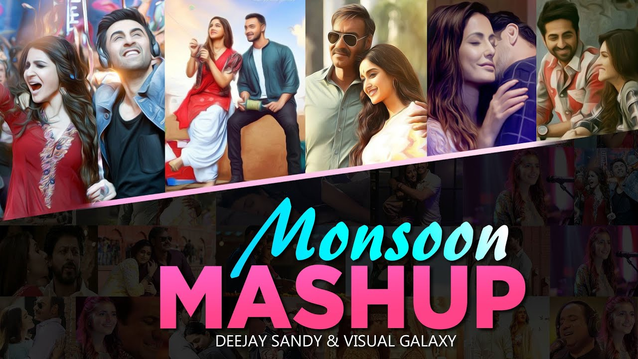 Monsoon Mashup | Deejay Sandy | Visual Galaxy | Monsoon Special Love Songs | Love in The Rain