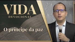 O Príncipe da Paz | Vida Devocional | Isaías 9.1-7 | Rev. Bruno Duran | IPP TV
