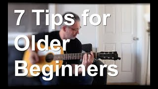 7 Tips for Older Beginners | Tom Strahle | Easy Guitar | Basic Guitar