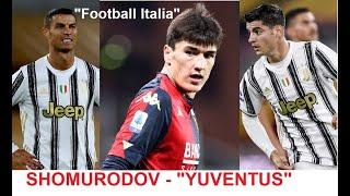 Yuventus Shomurodov bilan muzokara boshladi Football Italia