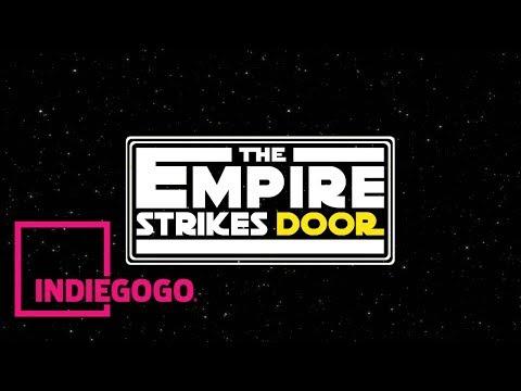 The Empire Strikes Door - SUPPORT ON INDIEGOGO!