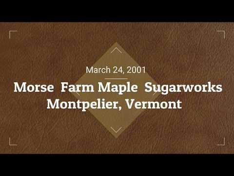 Morse Farm Sugar Works Montpelier, VT  March 24, 2001