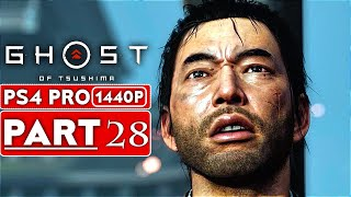GHOST OF TSUSHIMA Gameplay Walkthrough Part 28 [1440P HD PS4 PRO] - No Commentary (FULL GAME)