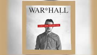 WAR*HALL - Last One Standing ( Audio)