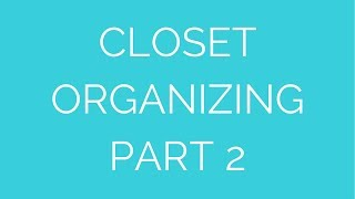Streamlined Living 101:  Organizing your closet (part 2) Thumbnail