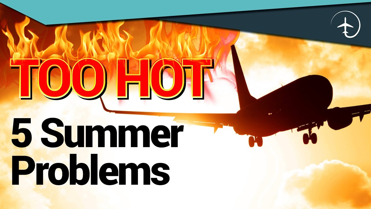 5 Reasons why flying in Summer is HARD