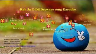 Ruk Ja O Dil Diwane | Karaoke with Lyrics | Original