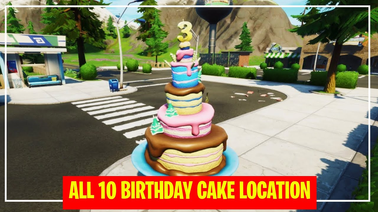 All 10 Birthday Cake Locations Fortnite 3rd Birthday Challenges 2020 Youtube
