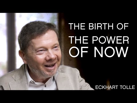 The Birth of The Power of Now