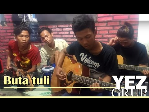 BUTA TULI - Cipt Abah Hj Rhoma Irama (Covered by YEZ Grup)