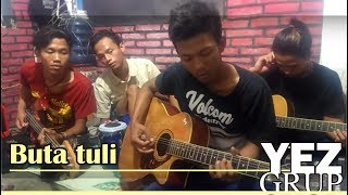 Download BUTA TULI - Cipt Abah Hj Rhoma Irama (Covered by YEZ Grup) Mp3