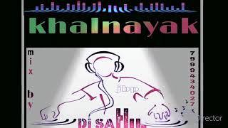 Khalnayak remix dj sahil jbp