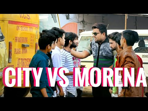 City Vs Morena | Tashan | Morena Ke Faadu | Funny Video