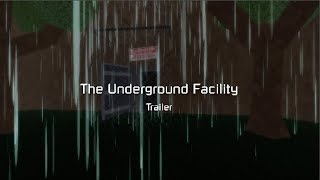 The Underground Facility Game Trailer - ROBLOX