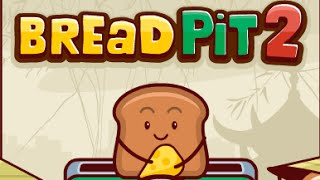 Bread Pit 2 Walkthrough