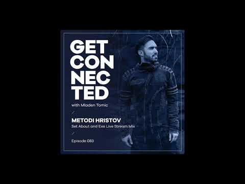 Get Connected With Mladen Tomic - 083 - Guest Mix By Metodi Hristov
