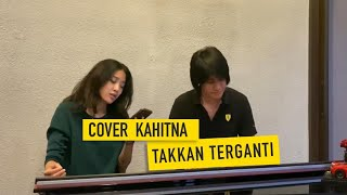 Takkan Terganti (Kahitna Cover) Kevin Aprilio Feat. Widy Vierratale