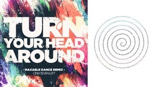 Only Seven Left - Turn Your Head Around (Remix) [Official Lyrics video]