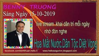 Benny Truong Truc Tiep( Sáng  Ngày 15-10-2019
