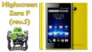 Highscreen Zera F (rev.S) четырехядерная версия бюджетного смартфона