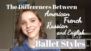 The Differences Between American, French, Russian, and English Ballet Styles - #BalletforDummies