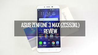 ASUS Zenfone 3 Max (ZC553KL) Full Review- Pros and Cons