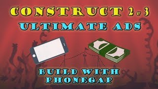 Ultimate Ads for Construct 2 and 3 - Build with Phonegap