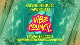 Jason derulo & jawsh 685 - savage love (gave gasten x fhonix bootleg)