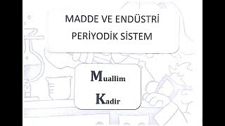 8. Sınıf Fen Bilimleri Madde ve Endüstri 1 (Periyodik Sistem ve Elementlerin Sınıflandırılması)