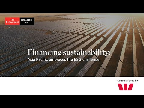 The Economist Report - Financing sustainability: Asia Pacific embraces the ESG challenge
