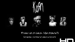 Freak On A Leash (Go Insane?) - Korn ( Remixed By Dean Birchum ) [HD]