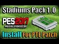 [PES 2017] Stadiums Pack 1.0 + Fix Update 1.01 (for PTE Patch) + Examples