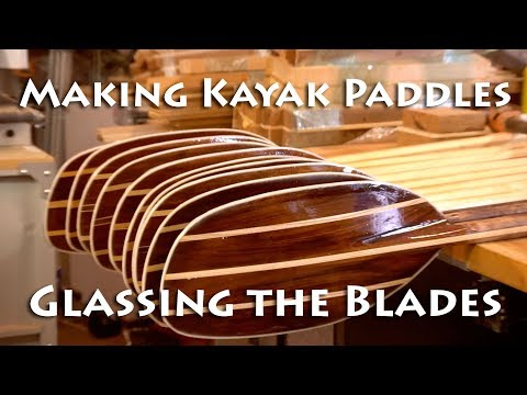 Making Kayak Paddles - Glassing The Blades - E7