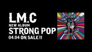 STRONG POP/TV SPOT【LM.C Official】