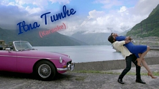 Machine:Itna Tumhe(Karaoke) |ft Yasser Desai