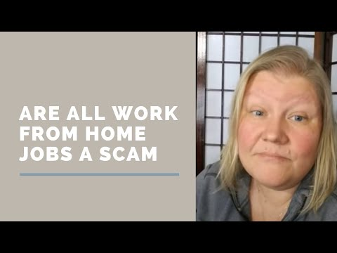 Are ALL work from home opportunities a SCAM?!