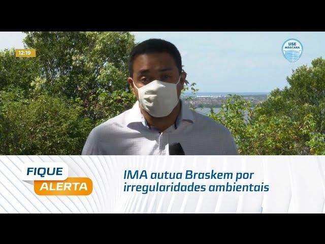 IMA autua Braskem por irregularidades ambientais