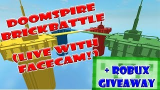🔴Doomspire Brickbattle + ROBUX GIVEAWAY (Live with Facecam)🔴