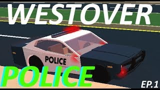WESTOVER POLICE[Roblox Police]EP:1