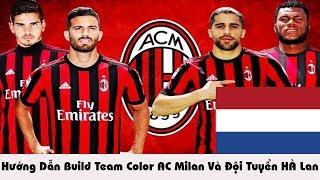 Hướng Dẫn Build Team Color AC Milan Và Đội Tuyển Hà Lan